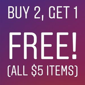 Other - Buy any 2 $5 items, get a third $5 item free!